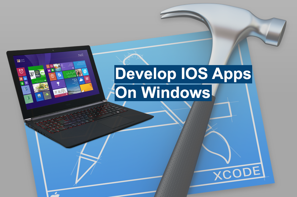 Xcode for Windows- Develop Apps for iOS or Mac OS